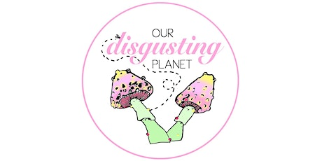 Our Disgusting Planet (Cambridge Science Festival) tickets