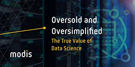 Oversold and Oversimplified: The  True Value of Data Science tickets
