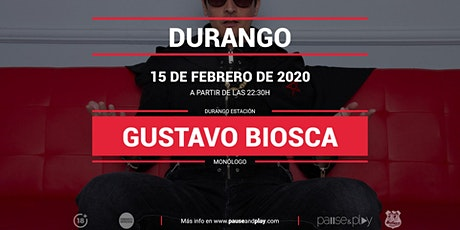 Monólogo Gustavo Biosca en Pause&Play Durango entradas