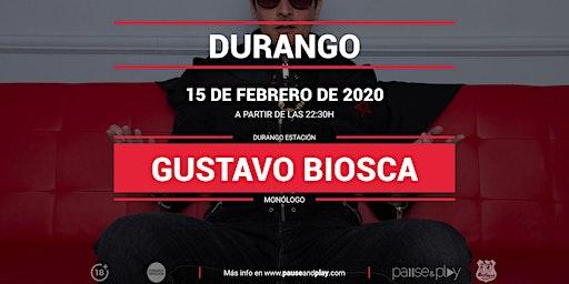 Monólogo Gustavo Biosca en Pause&Play Durango