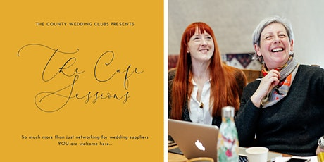 The Cafe Sessions by The County Wedding Clubs tickets