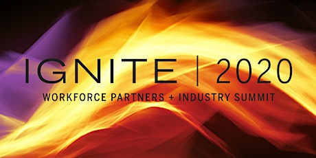 Ignite 2020: Workforce Partners and Industry Summit tickets