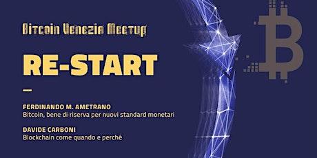 "Bitcoin Venezia Meetup presenta: ""Re-Start"" biglietti"