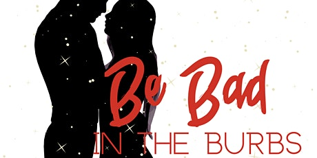 Be Bad in the Burbs! tickets