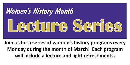 Woman's History Month Series - Lecture #1
