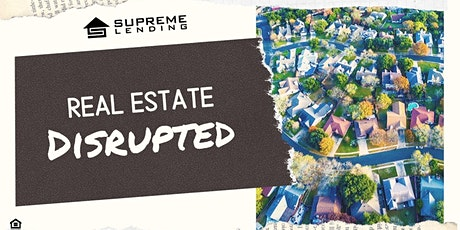 Real Estate Disrupted! tickets