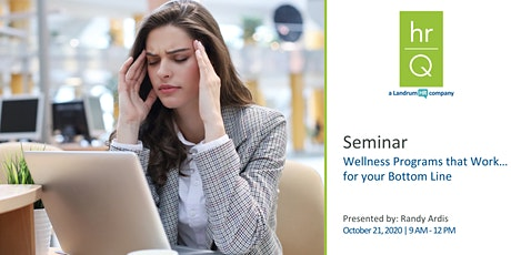 Wellness Programs that Work…for Your Bottom Line! tickets