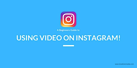 A Beginners Guide To Using Video on Instagram For Business tickets