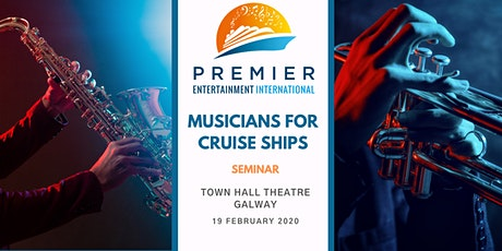Seminar: Musicians for Cruise Ships - Galway tickets