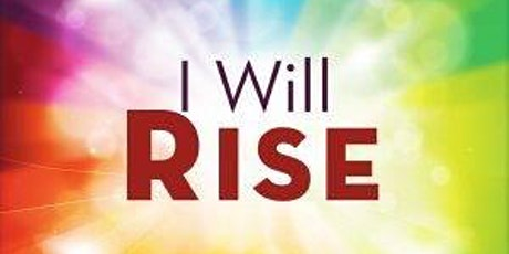 I Will Rise a Play about Social Justice and Mental Health tickets