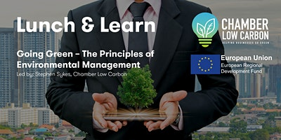 LUNCH & LEARN: 'Going Green' The Principles of Environmental Management – Friday 24th April 2020