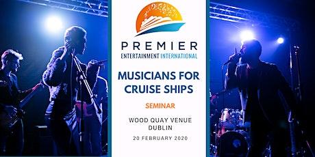 Seminar: Musicians for Cruise Ships - Dublin tickets