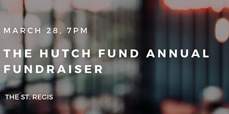 The Hutch Fund Annual Fundraiser tickets