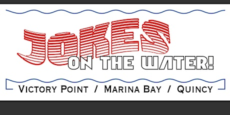 Jokes on the Water: Boston's hot new comedy series at Victory Point Feb. 22 tickets