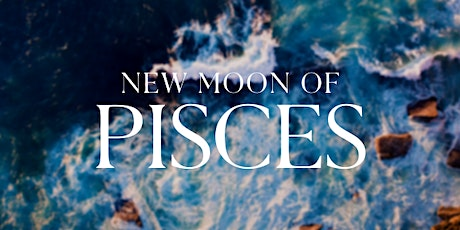 New Moon of Pisces: Happiness from Within tickets