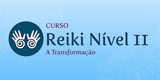 Curso Reiki Nível 2 - A Transformação
