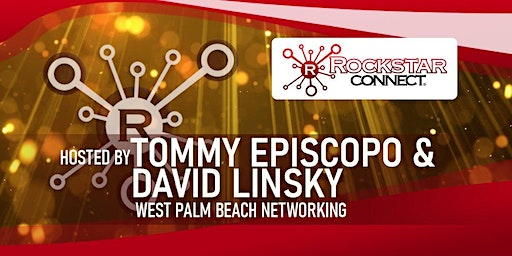 Free West Palm Beach Rockstar Connect Networking Event (February, Florida)