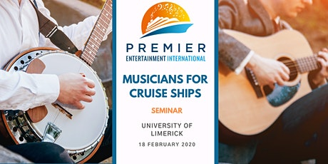 Seminar: Musicians for Cruise Ships - Limerick tickets