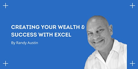 Creating Your Wealth & Success With Excel tickets
