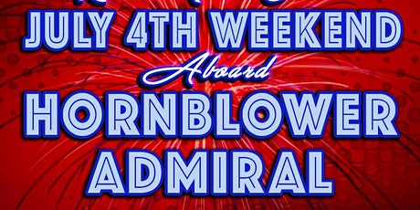 Rock the Boat: July 4th Weekend Aboard the Hornblower Admiral tickets