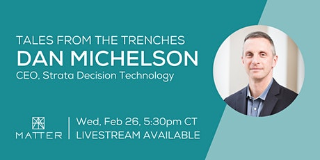 Tales from the Trenches: Dan Michelson, CEO of Strata Decision Technology tickets