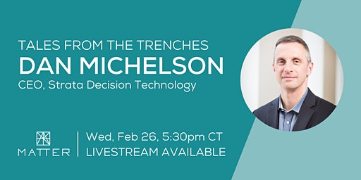 Tales from the Trenches: Dan Michelson, CEO of Strata Decision Technology