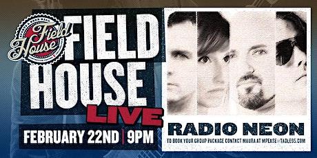 Radio Neon at Field House tickets