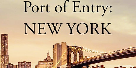 Port of Entry: New York tickets