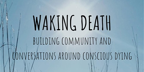 Waking Death Discussion Group tickets