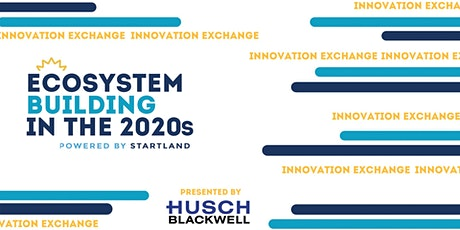 STARTLAND's Innovation Exchange: Ecosystem Building in the 2020s tickets