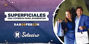 SUPERFICIALES, una comedia para aparentar - Verano...