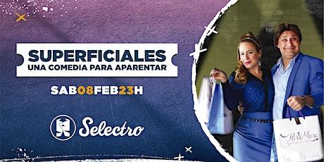 SUPERFICIALES, una comedia para aparentar - Verano 2020  entradas