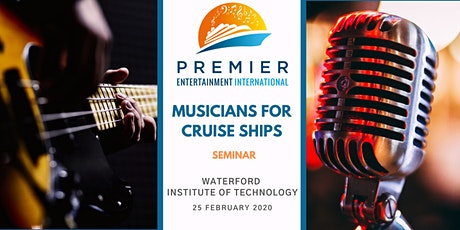 Seminar: Musicians for Cruise Ships - Waterford tickets