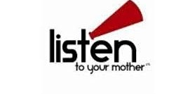 Listen to your Mother,  live readings by local writers about motherhood