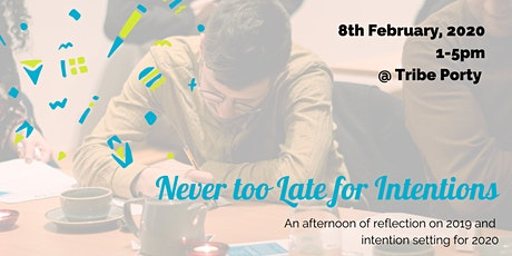 Never too Late for Intentions tickets