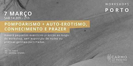 Porto: Pompoarismo e Auto-Erotismo, conhecimento e prazer bilhetes
