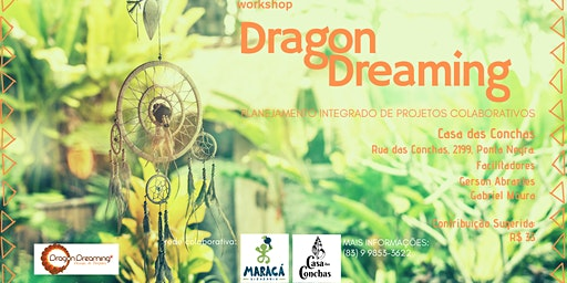 Workshop Dragon Dreaming | Planejamento Integrado de Projetos Colaborativos