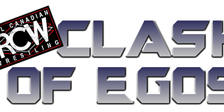 RCW CLASH OF EGO'S: 17th Anniversary-OFFICIAL EVENT tickets