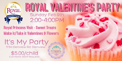 Royal Valentine Party hosted by Royal Princess Parties LLC & It's My Party