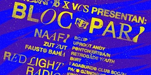 El Cari-B presenta: Bloc Pari W/ NAAFI x Red Light Radio