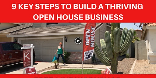 How to BUILD A Thriving Open House Business!