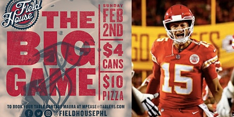 The Big Game - Super Bowl at Field House tickets