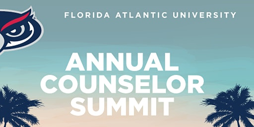 Florida Atlantic University Annual Counselor Summit 2020