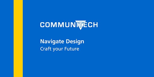 Communitech: Navigate Design - Craft your Future