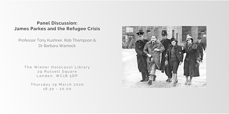 Panel Discussion: James Parkes and the Refugee Crisis tickets