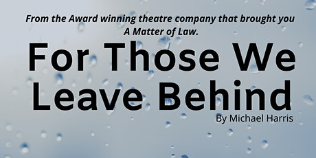 For Those We Leave Behind Matinee tickets