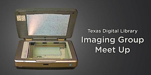 Texas Digital Library Imaging Group Meeting