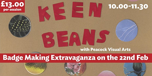 Keen Beans - Badge Making Extravaganza