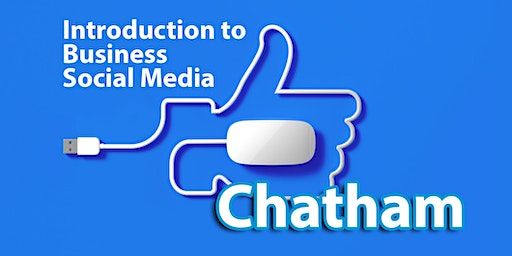 Introduction to Business Social Media - Chatham