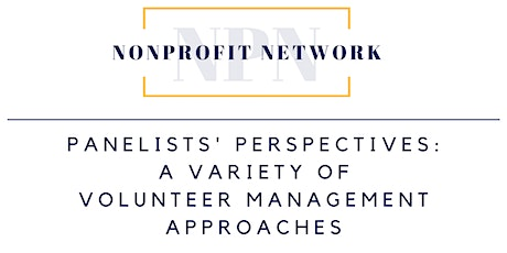 Panelists' Perspectives: A Variety of Volunteer Management Approaches tickets